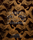 Gabriel Kreuther: The Spirit of Alsace, a Cookbook Cover Image