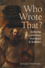 Who Wrote That?: Authorship Controversies from Moses to Sholokhov Cover Image