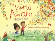The World Is Awake for Little Ones: A Celebration of Everyday Blessings Cover Image