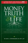 Money Truth & Life: Practical Wisdom to Strengthen Families for Life Cover Image