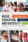 Music, Education, and Diversity: Bridging Cultures and Communities (Multicultural Education) Cover Image