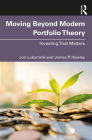 Moving Beyond Modern Portfolio Theory: Investing That Matters Cover Image