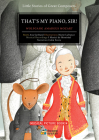 That's My Piano, Sir! : Wolfgang Amadeus Mozart (Little Stories of Great Composers) Cover Image