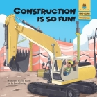 Construction is So Fun! Cover Image