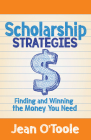 Scholarship Strategies: Finding and Winning the Money You Need Cover Image