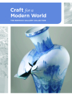 Craft for a Modern World: The Renwick Gallery Collection Cover Image