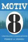 Motiv8 (8 Practical Steps To Enhance Motivation) Cover Image