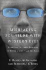Misreading Scripture with Western Eyes: Removing Cultural Blinders to Better Understand the Bible Cover Image