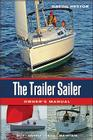 The Trailer Sailer Owner's Manual: Buy, Outfit, Trail, Maintain Cover Image