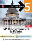 5 Steps to a 5: AP U.S. Government & Politics 2018, Edition Cover Image