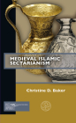 Medieval Islamic Sectarianism (Past Imperfect) Cover Image