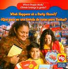 What Happens at a Party Store?/Que Pasa En Una Tienda de Cosas Para Fiestas? (Where People Work/Donde Trabaja La Gente?) Cover Image