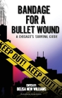 Bandage for a Bullet Wound: A Chicago's Survival Guide Cover Image
