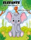 Libro para colorear de elefantes para niños de 3 a 6 años: Lindo libro para colorear de elefantes para niños y niñas Cover Image