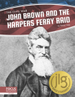 John Brown and the Harpers Ferry Raid (Civil War) Cover Image