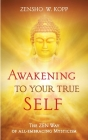 Awakening to Your True Self: The Zen way of all-embracing mysticism Cover Image