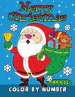 Merry Christmas Color by Number for Kids: Easy and Fun Activity Book Cover Image