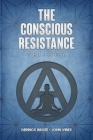 The Conscious Resistance Trilogy Cover Image