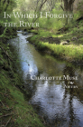 In Which I Forgive the River Cover Image