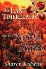 The Last Timekeepers and the Noble Slave Cover Image