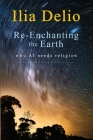 Re-Enchanting the Earth: Why AI Needs Religion Cover Image