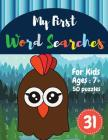 My First Word Searches: 50 Large Print Word Search Puzzles: word search for kids ages 6-8 activity workbooks Ages 7 8 9+ Chicken Design(Vol.30 Cover Image