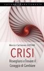 Crisi: Risvegliarsi e Trovare il Coraggio di Cambiare Cover Image