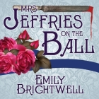 Mrs. Jeffries on the Ball (Victorian Mystery #5) Cover Image