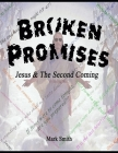 Broken Promises: Jesus & The Second Coming Cover Image