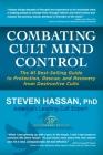 Combating Cult Mind Control: The #1 Best-Selling Guide to Protection, Rescue, and Recovery from Destructive Cults Cover Image