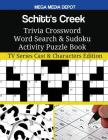 Schitt's Creek Trivia Crossword Word Search & Sudoku Activity Puzzle Book: TV Series Cast & Characters Edition Cover Image