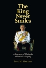 The King Never Smiles: A Biography of Thailand's Bhumibol Adulyadej Cover Image