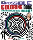 Impossible Coloring Book: Can You Color These Amazing Visual Illusions? Cover Image