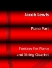 Fantasy for Piano and String Quartet: Piano Part Cover Image