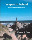 scapes to behold - a photographic anthology Cover Image