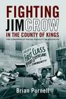Fighting Jim Crow in the County of Kings: The Congress of Racial Equality in Brooklyn (Civil Rights and the Struggle for Black Equality in the Twen) Cover Image