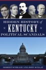Hidden History of Kentucky Political Scandals Cover Image