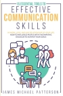 15 ESSENTIAL TOOLS TO EFFECTIVE COMMUNICATION SKILLS In Work, Love, And Any Relationship Of Your Life: How-To Influence People With The Empathic Dialo Cover Image