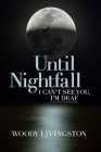 Until Nightfall: I Can't See You, I'm Deaf Cover Image