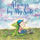 Always By My Side: A Stuffie Story Cover Image