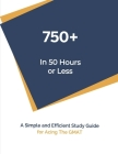 750+ In 50 Hours or Less: Self-Study Guide For Acing The GMAT Cover Image