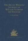The Arctic Whaling Journals of William Scoresby the Younger / Volume I / The Voyages of 1811, 1812 and 1813 (Hakluyt Society) Cover Image