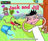 Jack and Jill Leveled Text (Rising Readers: Nursery Rhyme Tales) Cover Image