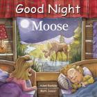Good Night Moose (Good Night Our World) Cover Image