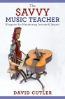 The Savvy Music Teacher: Blueprint for Maximizing Income and Impact Cover Image