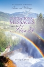 Inspirational Messages from the Heart: A Collection of Inspiring Poems and Writings Cover Image