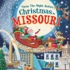 'twas the Night Before Christmas in Missouri Cover Image