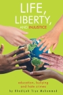 Life, Liberty, and Injustice: Education, Bullying, and Hate Crimes Cover Image