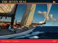 The Seven Seas Calendar 2015: The Sailor's Calendar Cover Image