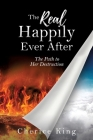 The Real Happily Ever After: The Path to Her Destruction Cover Image